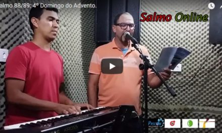 Salmo 88/89 – 4º Domingo do Advento